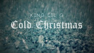 King Lil G - Cold Christmas (With Lyrics On Screen)-Lost In Smoke 2- 2016