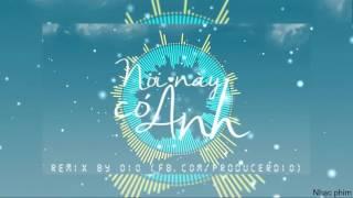 Việt Mix 2017    Nơi Này Có Anh Remix    MTP phẫn nộ trước bản Remix