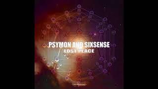 SIXSENSE & PSYMON - Lost Place (Original Mix)