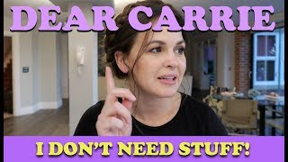 I Don't Need Stuff! | DEAR CARRIE