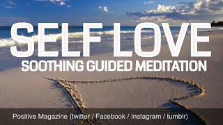 Self Love:  Guided Meditation on Unconditionally Loving You |Epic - Uplifting - Healing POSITIVE