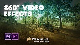New 360° Video Effects in Adobe CC 2018 | PremiumBeat.com
