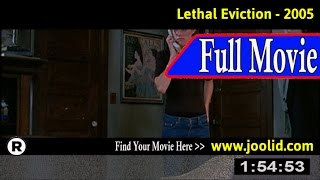 Watch: Lethal Eviction (2005) Full Movie Online