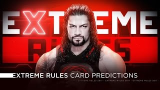 WWE Extreme Rules 2017 - Card Predictions