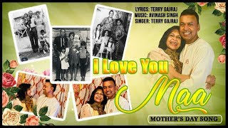 I LOVE YOU MAA (Mother's Day Song) Terry Gajraj
