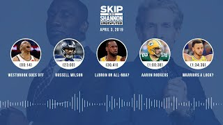 UNDISPUTED Audio Podcast (04.03.19) with Skip Bayless, Shannon Sharpe & Jenny Taft   UNDISPUTED