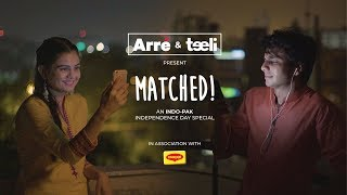 Matched! (An India Pakistan Independence Day Short Film with Arre)