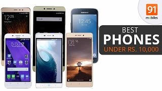 Best Mobile Phones Under Rs 10,000 | India (September 2016)