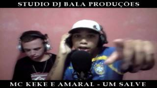 MC KEKE E AMARAL - UM SALVE (STUDIO DJ BALA)