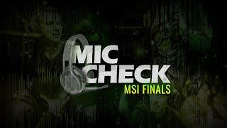 Mic Check - 2017 MSI Finals