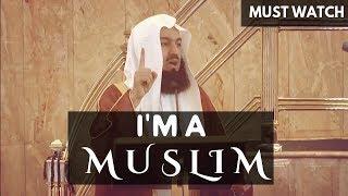 I am a Muslim | Mufti Menk | POWERFUL | MUST WATCH |