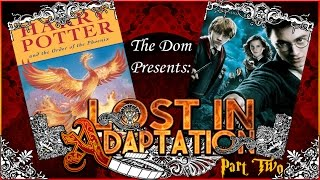 Harry Potter and the Order of the Phoenix, Lost in Adaptation Part Two ~ The Dom