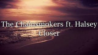 The Chainsmokers Ft Halsey  Closer Lyrics