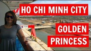 Ho Chi Minh City (Phu My): Golden Princess, Asia VLOG 4 (2018)