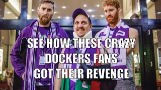 See How These Crazy Dockers Fans Got Their Revenge