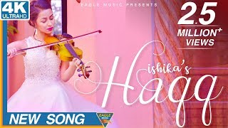 Haqq   Official Video   Ishika   AR Deep   Navi Ferozpurwala   New Punjabi Song   Eagle Music