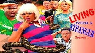 Living with A Stranger  season 1    - 2016 Latest Nigerian Nollywood movie
