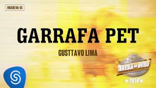Gusttavo Lima - Garrafa Pet (Arena de Ouro 2014)