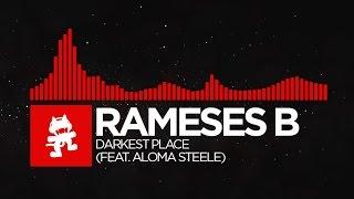 [DnB] - Rameses B - Darkest Place (feat. Aloma Steele) [Monstercat Release]