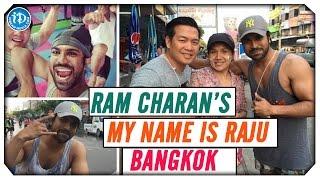Ram Charan Shoots in Bangkok for MY NAME IS RAJU