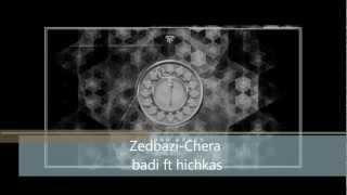 zedbazi- CHERA BADI ft Hichkas