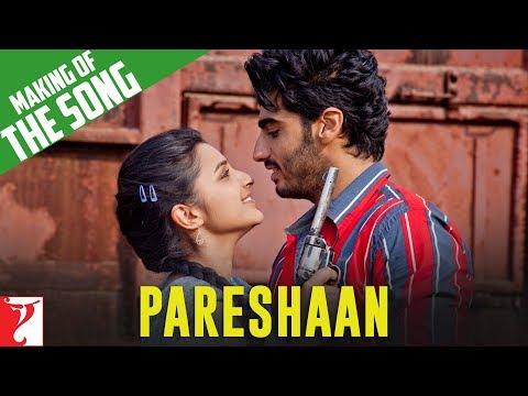 Xxx Mp4 Making Of The Song Pareshaan Ishaqzaade Arjun Kapoor Parineeti Chopra 3gp Sex
