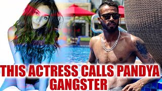 Hardik Pandya called gangster by Shibani Dandekar  Oneindia News