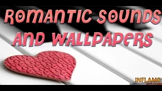 Romantic Sounds and Wallpapers for Android™