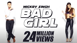 Mickey Singh x Waseem Stark - Bad Girl [Official Video]