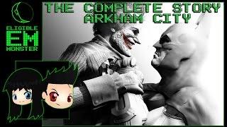 Batman Arkham City - The Complete Story