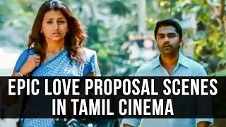 Epic Love Proposal Scenes in Tamil Cinema