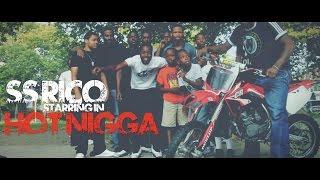 Ss Rico - Hot Nigga (Official Video) | Shot By @BOMBVISIONSFILM