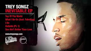 Trey Songz - Outside (Pt. 1) [Inevitable EP] [Official Audio]