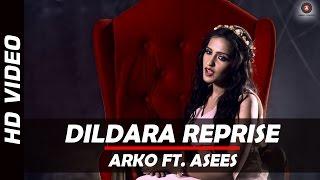 Dildara Reprise | Arko | Asees Kaur | Tamanchey