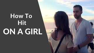 How To Hit On A Girl & Sweep Her Off Her Feet