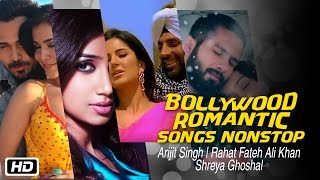 Bollywood Romantic Songs Nonstop | Arijit Singh | Rahat Fateh Ali Khan SHREYA GHOSHAL