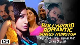 Bollywood Romantic Songs Nonstop   Arijit Singh   Rahat Fateh Ali Khan SHREYA GHOSHAL