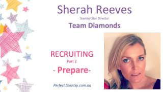How to be the Best Scentsy Recruiter - Video 2