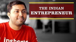 The Indian Entrepreneur - Journeys of #NaaSeHaanTak | Being Indian