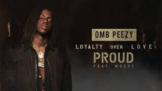 OMB Peezy - Proud (ft. Mozzy)  [Official Audio]