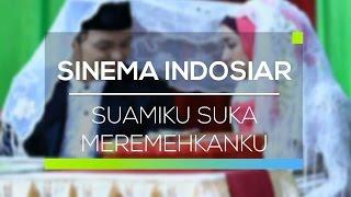 Sinema Indosiar - Suamiku Suka Meremehkanku