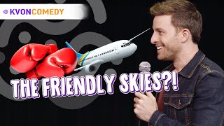 The Friendly Skies?! (K-von asks; is this a flight club or FIGHT CLUB?