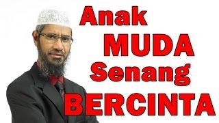 Anak Muda Senang BERCINTA - Dr Zakir Naik Malay Subtitle