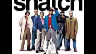 Snatch Soundtrack (Dreadlock Holiday)
