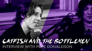 Catfish and the Bottlemen talk ninjas and air travel drama with Pete Donaldson