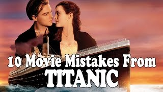 10 Movie Mistakes From: Titanic - Film Fails