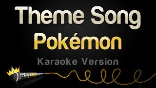 Pokémon - Theme Song (Karaoke Version)