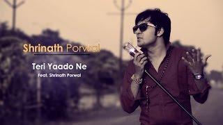 Teri Yaado Ne  | Feat. Shrinath Porwal | Lyrical Video (Audio) 2014
