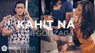 Toni Gonzaga - Kahit Na (Official Music Video)