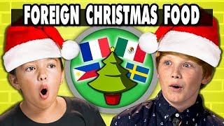 KIDS EAT FOREIGN CHRISTMAS FOOD | Kids Vs. Food